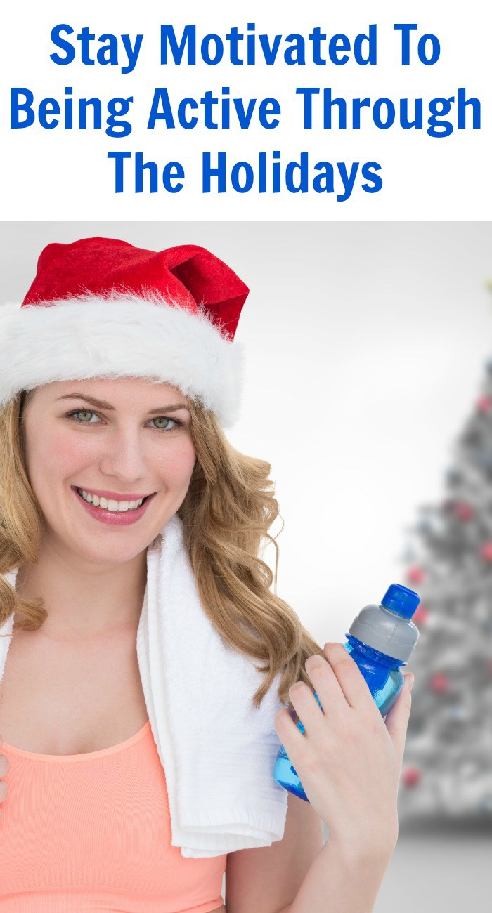 Stay Motivated To Being Active Through The Holidays