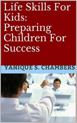 Life Skills For Kids Preparing Children For Success
