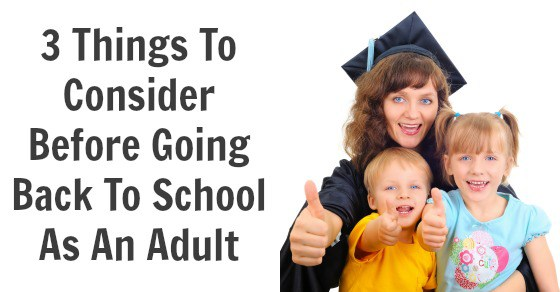 3 Things To Consider Before Going Back To School - Adult