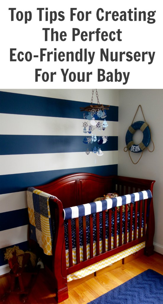 Top Tips For Creating The Perfect Eco-Friendly Nursery For Your Baby