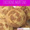 Zucchini Muffins:  Freeze for Later or Eat Now!