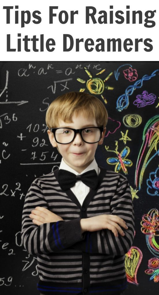 Tips For Raising Little Dreamers