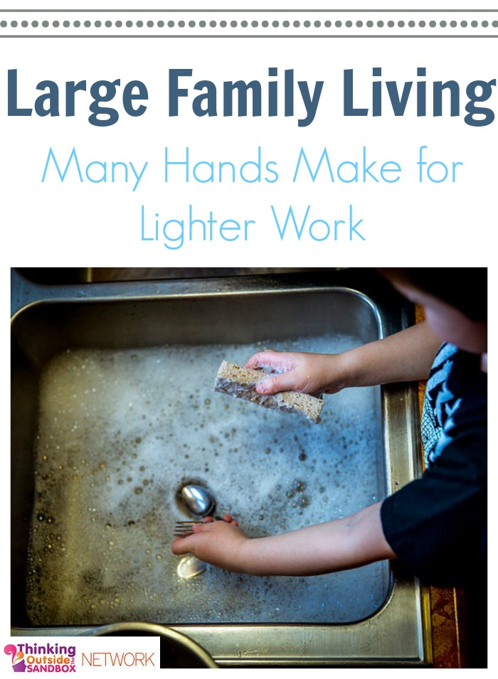 Living With A Large Family: Many Hands Make for Lighter Work