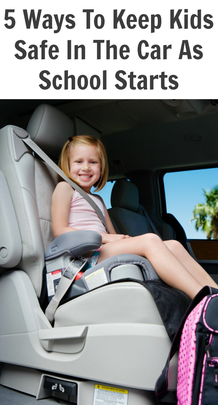 5 Ways To Keep Kids Safe In The Car As School Starts
