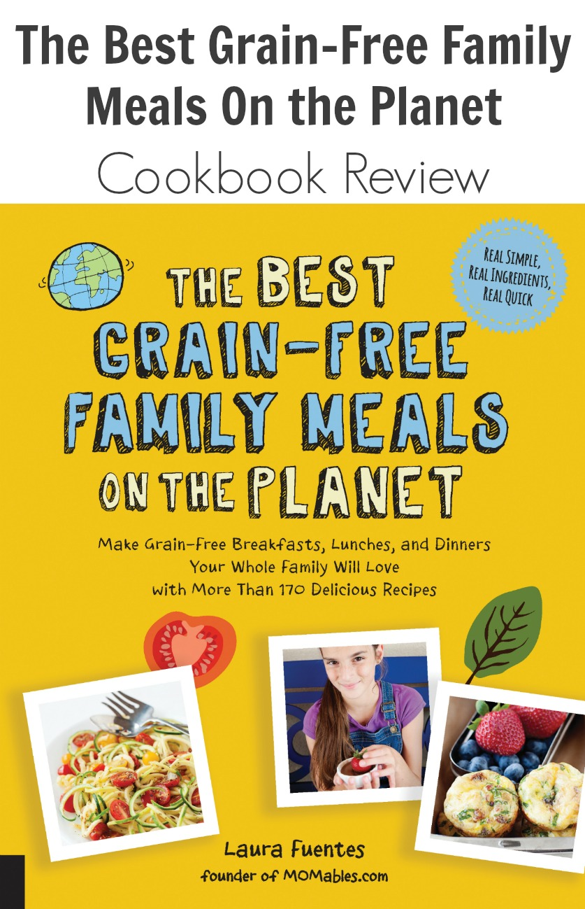 The Best Grain-Free Family Meals On the Planet: Cookbook Review