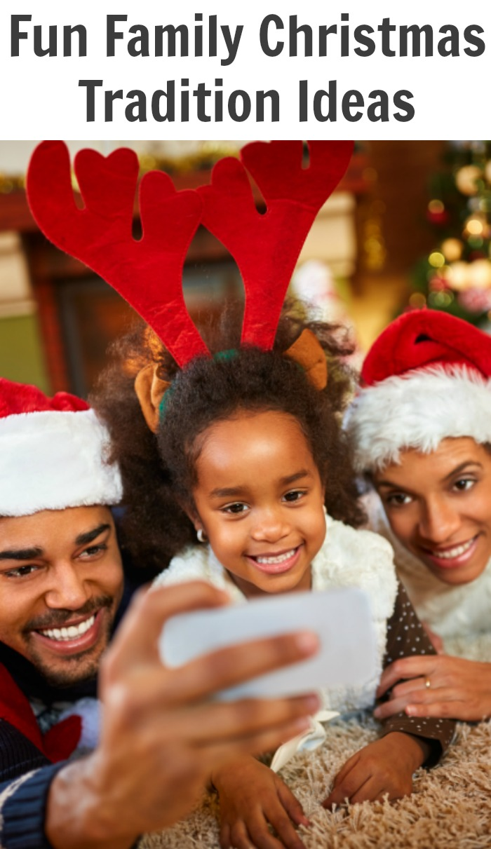 Fun Family Christmas Tradition Ideas