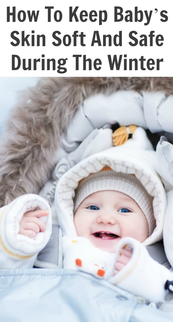 How To Keep Baby's Skin Soft And Safe During The Winter