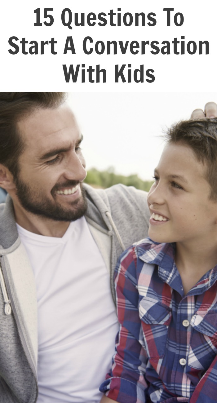 15 Questions To Start A Conversation With Kids